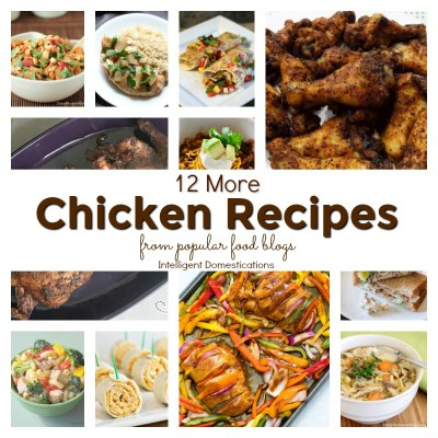 12 More Delicious Chicken Recipes (Merry Monday 188)