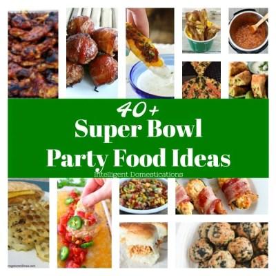 40+ Super Bowl Party Food Recipes & Ideas