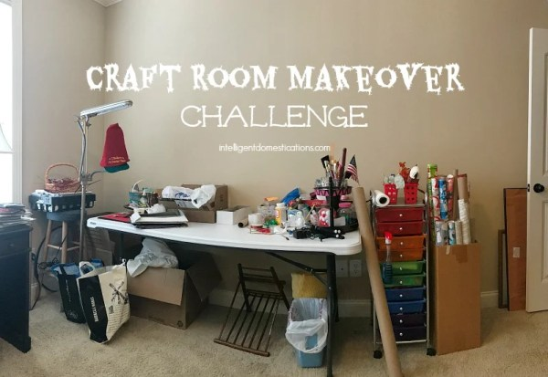 Craft Room Makeover Week One Intelligent Domestications