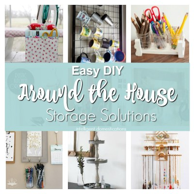 Easy DIY Around The House Storage Solutions