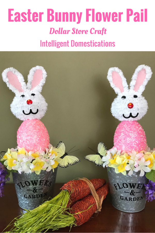 How to make an Easter Bunny Flower Pail for table or mantle decor. Dollar Tree Easter Craft. Galvanized Easter Centerpiece craft. DIY Easter Bunny Centerpiece #DIYDecor #DIYEaster