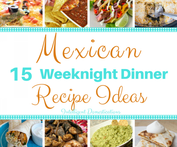 15 Mexican Dinner Recipe Ideas are all perfect for any weeknight meal so be sure to add them to your menu! Mexican weeknight meal ideas. Easy Mexican recipes. #mexicanmeal #mexicanrecipes #cincodemayo