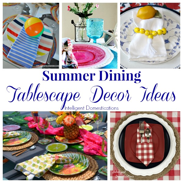 Celebrate summer by setting the mood with any of these Summer Dining Table Decor Ideas! #summer #tablescape #diningtable #tabledecor