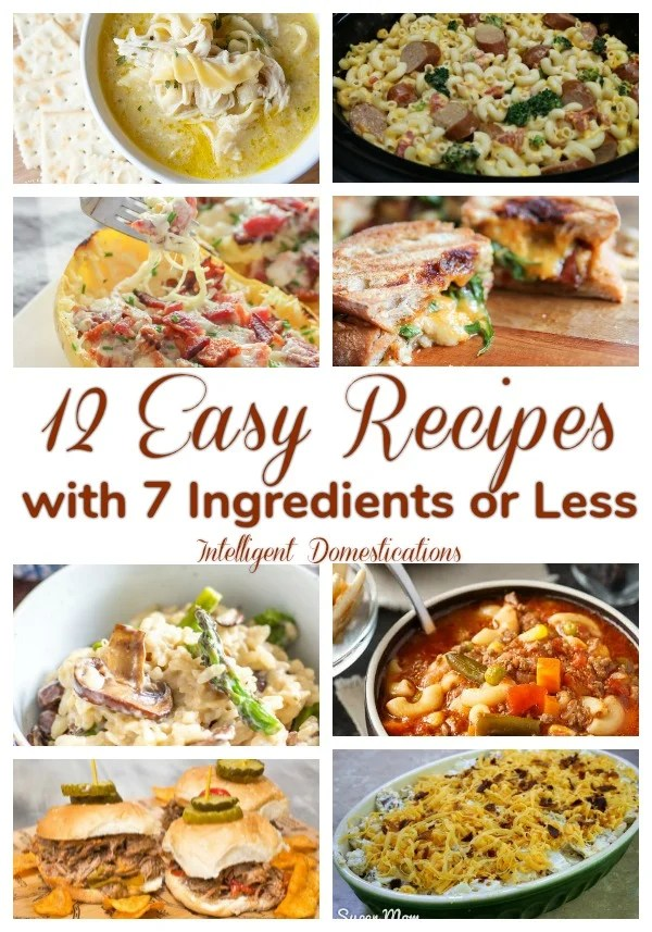 Easy recipes with 7 ingredients or less. Casseroles, Soup and More recipes with 7 or less ingredients. Easy weeknight dinner ideas. #easyrecipe #recipes #lessingredients #dinnerideas #leftoverideas
