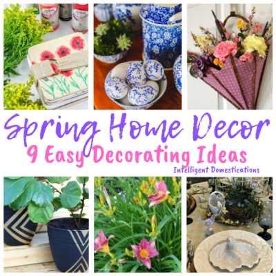9 Easy Spring Decorating Ideas (Merry Monday 245)