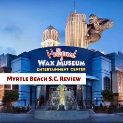 Hollywood Wax Museum Myrtle Beach Review