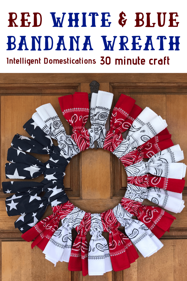 Make your own 4th of July Wreath for your Patriotic decorations. This Red White and Blue Bandana Wreath craft comes together in under one hour. #diywreath #redwhiteandblue