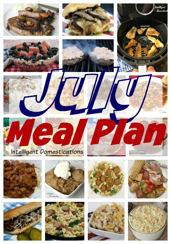 July Meal Plan. A month of weeknight meal ideas. Grilling recipes, Salads and lighter desserts for summer meals #julymenu #mealplan