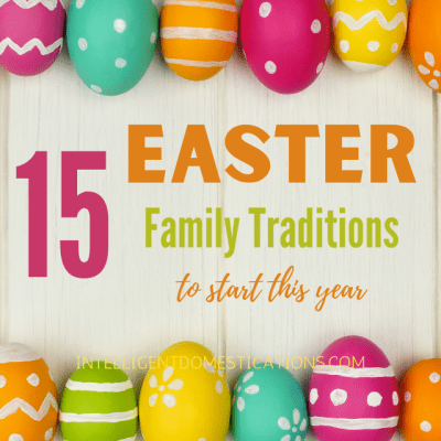 15 Family Easter Traditions To Start This Year