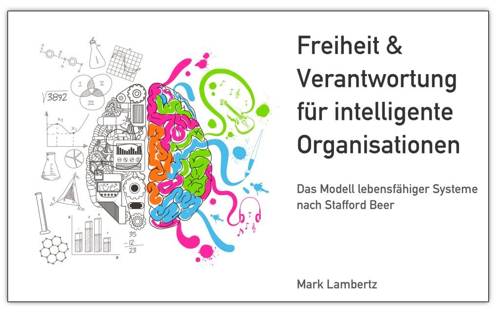 Freiheit und Verantwortung für intelligente Organisationen