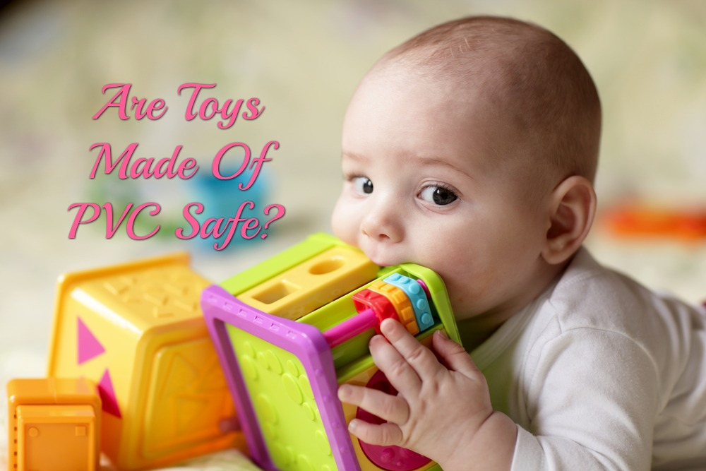 Used Toys For Toddlers : Are toys made of pvc safe? let us find out together