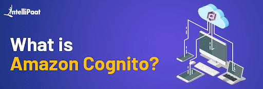What is Amazon Cognito?