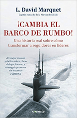 Spanish publication of Turn the Ship Around! by L David Marquet