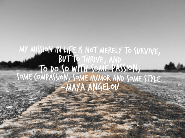 Mission in life. Maya Angelou quote