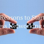 11 Reasons You Should Start a Business Networking Group