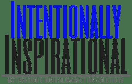 Intentionally Inspirational