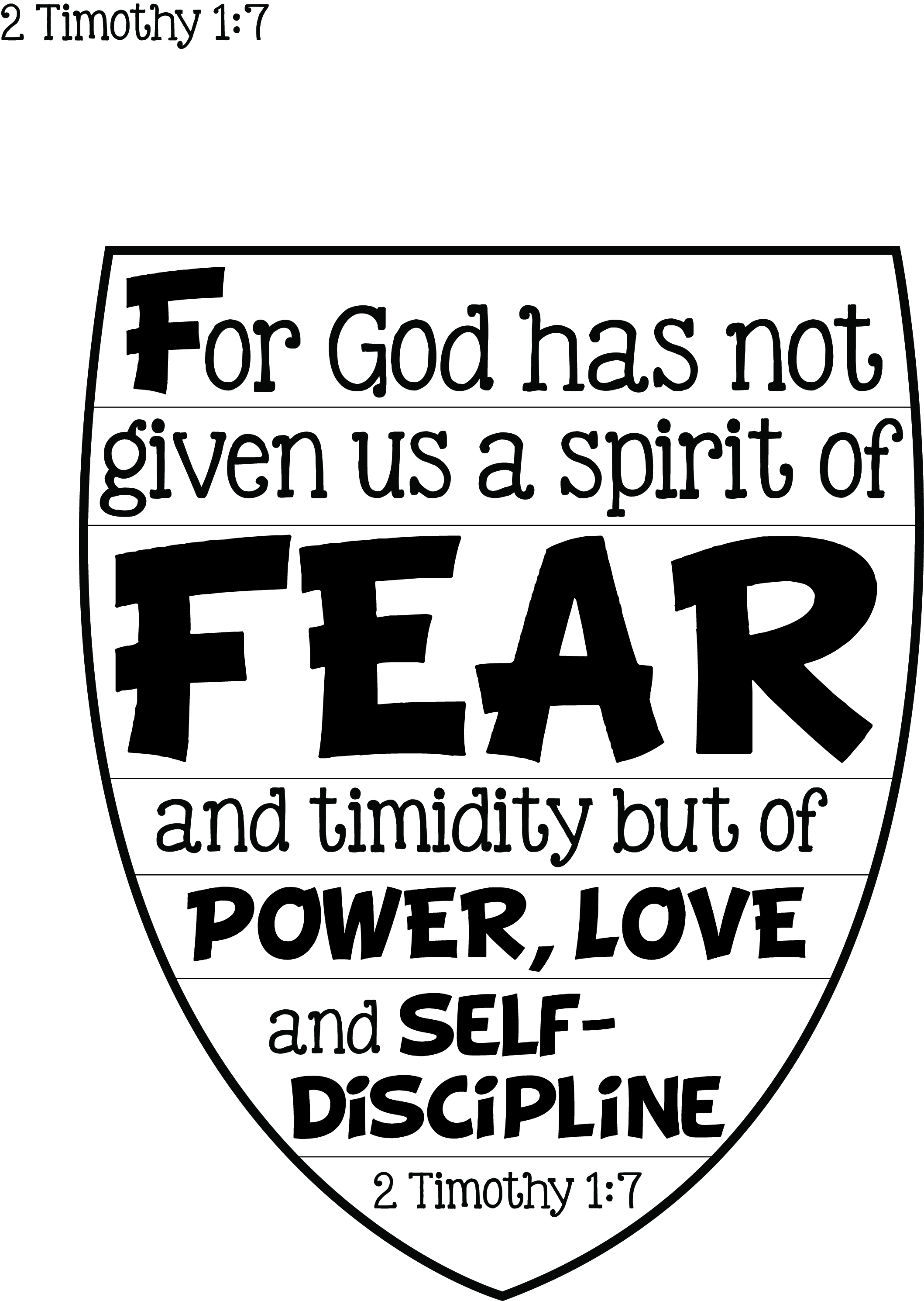 F For God has not given us a spirit of fear and timidity
