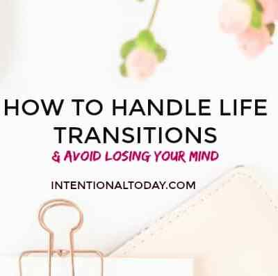 Managing Change: How To Manage Transitions And Not Lose Your Mind