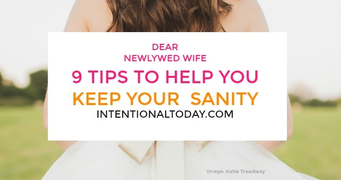 Dear newly-wed wife 9 tips to help you keep your sanity