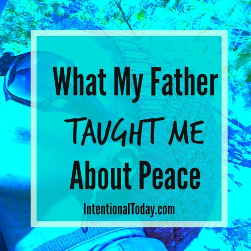 What my father taght me about peace