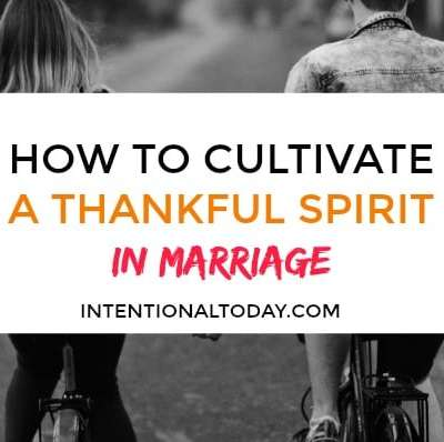 6 ways to cultivate a thankful spirit in Marriage