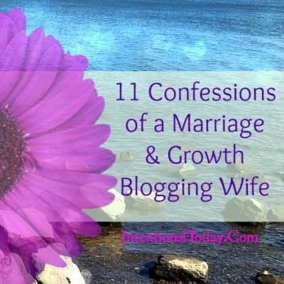 Image: 11 Confessions of a Marriage & Growth Blogging Wife