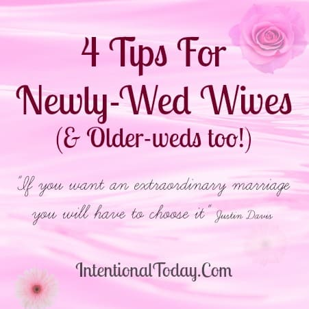 4 Tips for Newly-Wed Wives (& Older-Weds too!)