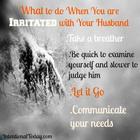 Feeling irritated with your husband? Try this