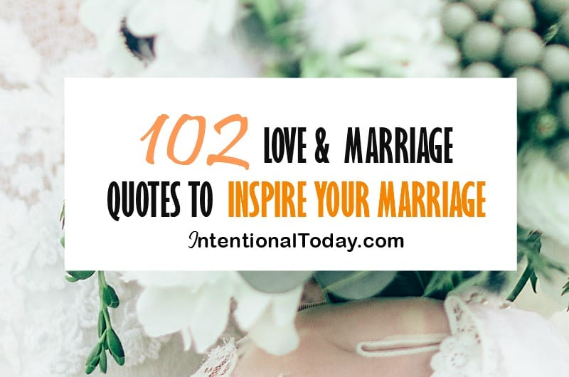 Quotes Love Marriage Extraordinary 102 Marriage And Love Quotes To Inspire Your Marriage