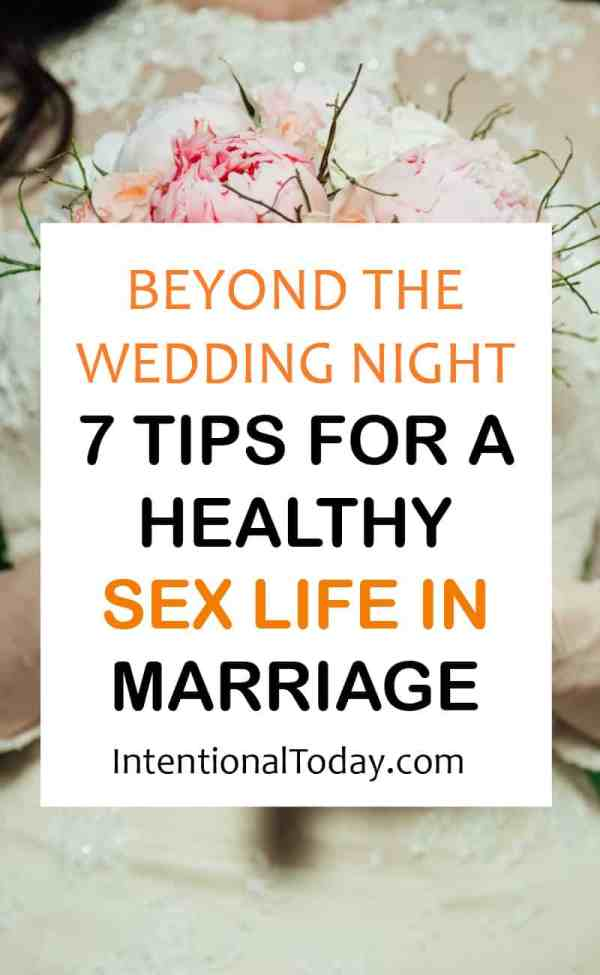 Beyond the wedding night - 7 tips for a healthy sex life in marriage