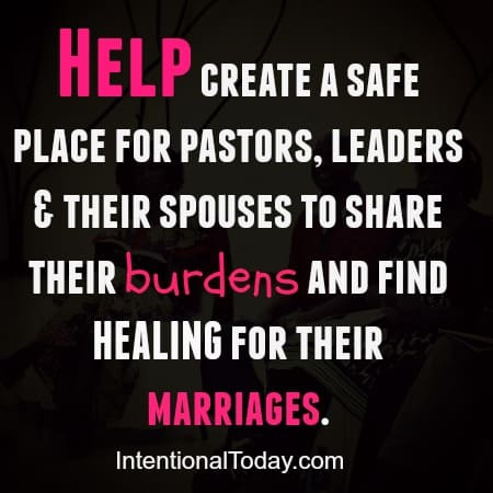 Help create a safe place for pastors and leaders to unburden and find healing for their marriages. Read on.
