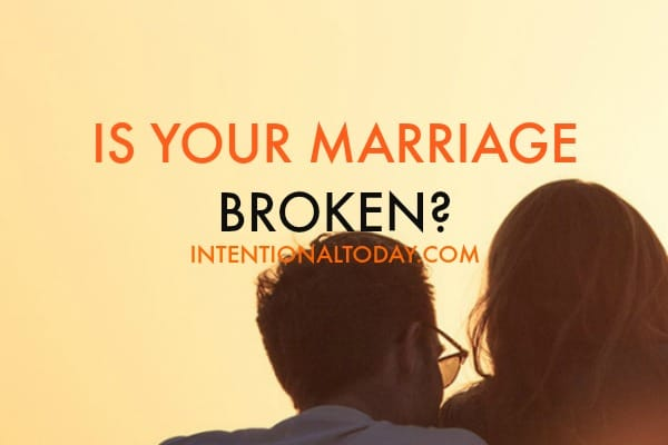 Is your marriage broken? 2 ways to fix it
