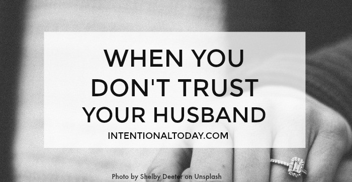 When you don't trust your husband