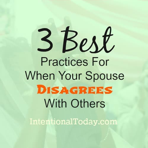 3 best practices for when your spouse disagrees with others
