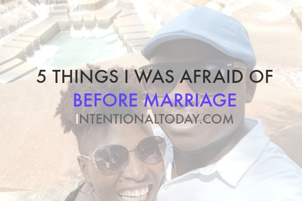 5 things i was afraid of before marriage and how I overcame them