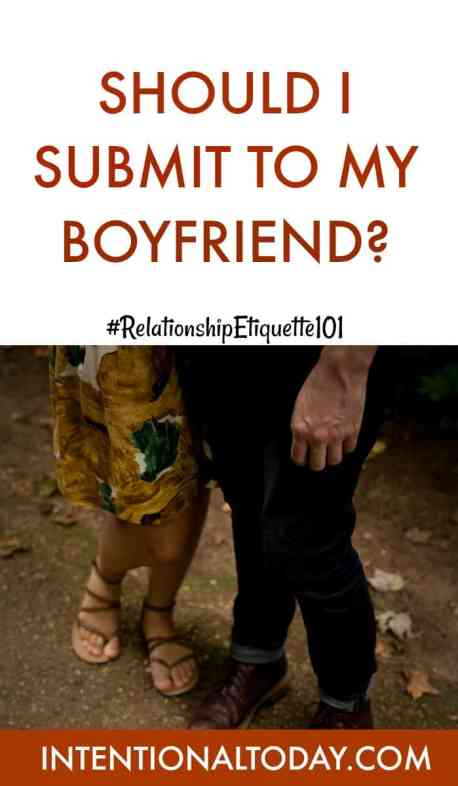 Should I submit to my boyfriend? Thoughts on submission and leadership in courtship and dating