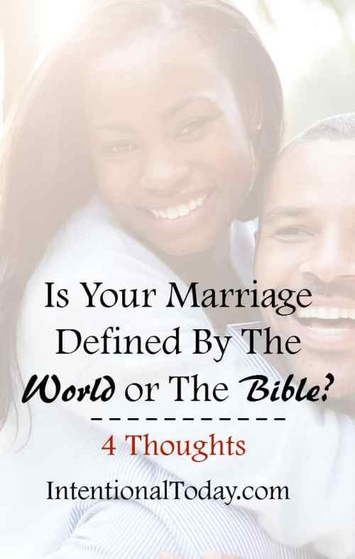 Who defines your marriage? The World or the Bible?