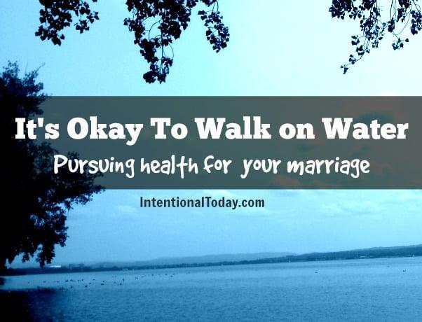 It's okay to walk on water