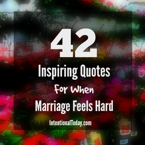 42 inspiring quotes for when marriage and love feel hard