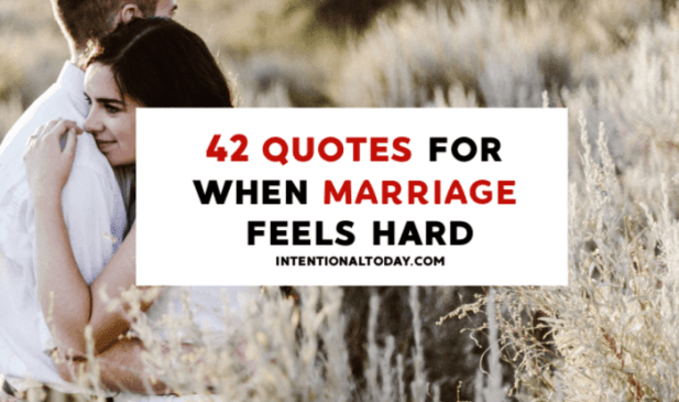 42 Inspiring Quotes For When Marriage Feels Hard