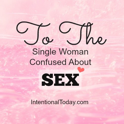 To the Single woman confused about sex