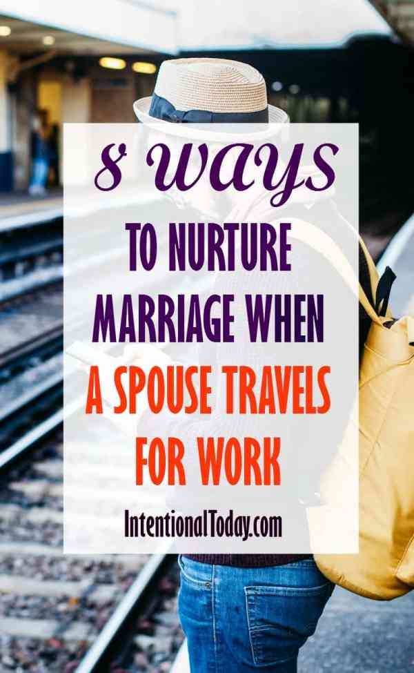 8 ways to nurture your marriage when you spouse travels for work