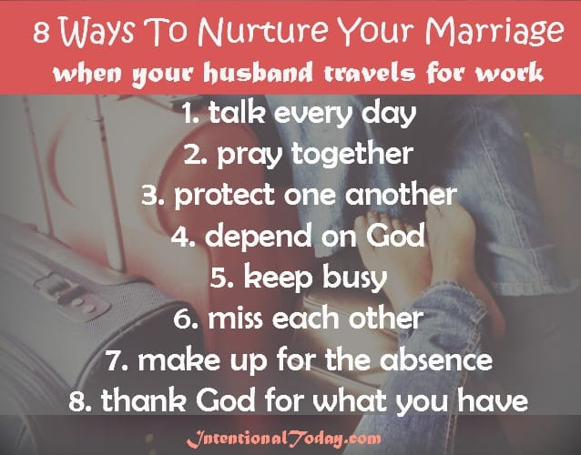 8 ways to nurture your marriage when your husband travels for work.. Click to read all