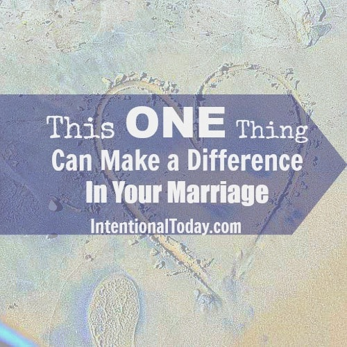 The one thing that can make a big difference in your marriage
