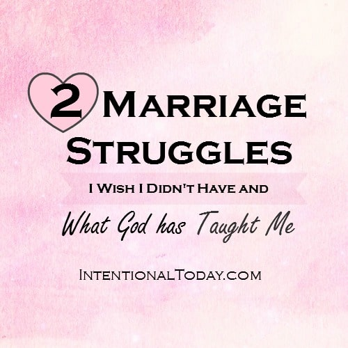2 marriage struggles and how God has used them to transform me