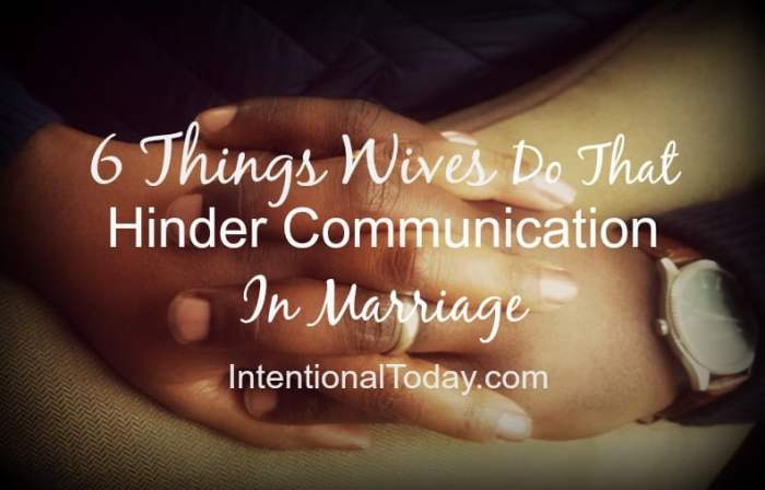 6 things that might be hindering yoru communication in marriage. And what to do about it!