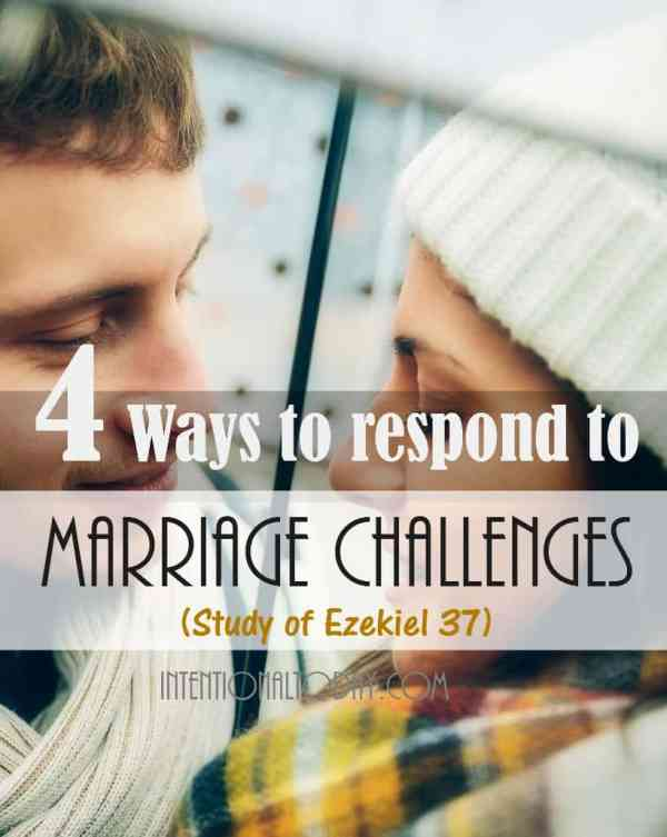 4 ways to respond to marriage challenges (when you don't know what to do) A study from Ezekiel