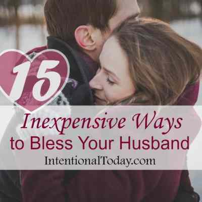 15 Inexpensive Ways to Bless Your Husband