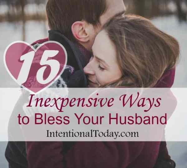 15 inexpensive ways to be a blessing to your husband