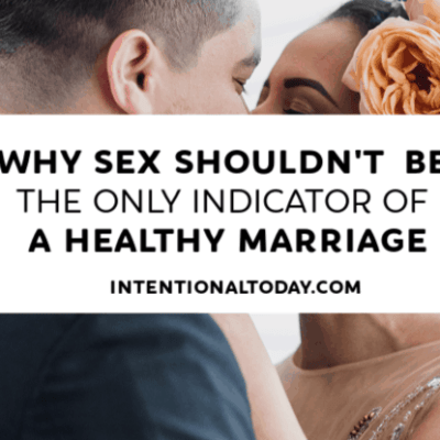 Why Sex Should Not Be The Only Indicator of Health in Marriage
